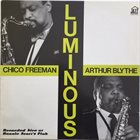 CHICO FREEMAN Chico Freeman / Arthur Blythe : Luminous album cover