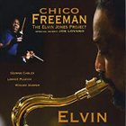 CHICO FREEMAN Elvin: The Elvin Jones Project album cover