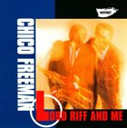 CHICO FREEMAN Lord Riff And Me album cover