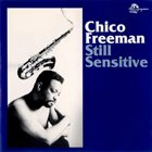 CHICO FREEMAN Still Sensitive album cover