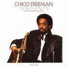 CHICO FREEMAN Chico Freeman Featuring Bobby McFerrin : Tangents album cover