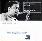 CHICO FREEMAN Chico Freeman Quintet Featuring Arthur Blythe : The Unspoken Word album cover