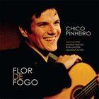 CHICO PINHEIRO Flor De Fogo album cover