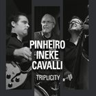 CHICO PINHEIRO Pinheiro / Ineke / Cavalli : Triplicity album cover