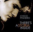 CHICO PINHEIRO There's a Storm Inside album cover