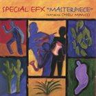 CHIELI MINUCCI Special EFX  feat. Chielli Minucci: Masterpiece album cover