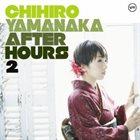 CHIHIRO YAMANAKA After Hours 2 album cover