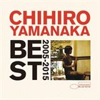 CHIHIRO YAMANAKA Best 2005 - 2015 album cover