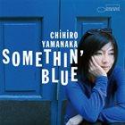 CHIHIRO YAMANAKA Somethin Blue album cover