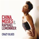 CHINA MOSES China Moses & Raphaël Lemonnier : Crazy Blues album cover