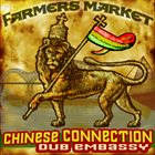 CHINESE CONNECTION DUB EMBASSY Farmers Market album cover