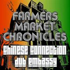CHINESE CONNECTION DUB EMBASSY Farmers Market Chronicles album cover