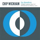 CHIP WICKHAM La Sombra album cover
