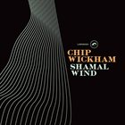 CHIP WICKHAM Shamal Wind album cover