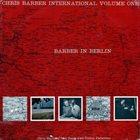 CHRIS BARBER Chris Barber International Vol. 1 - Barber in Berlin (aka Chris Barber In Berlin 1) album cover