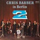CHRIS BARBER Chris Barber In Berlin 2 album cover