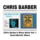 CHRIS BARBER Chris Barber's Blues Book Volume One/Good Mornin' Blues album cover