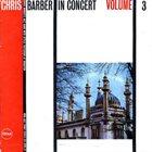 CHRIS BARBER In Concert Volume Three album cover