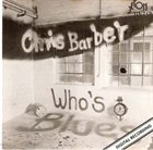CHRIS BARBER Who's Blues album cover