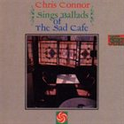 CHRIS CONNOR Sings Ballads Of The Sad Cafe album cover