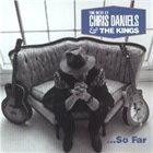 CHRIS DANIELS Choice Cuts - The Best Of ... So Far album cover