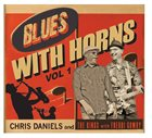 CHRIS DANIELS Chris Daniels And The Kings* With Freddi Gowdy : Blues With Horns Vol 1 album cover