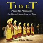 CHRIS HINZE Tibetan Gyuto Monks Live album cover