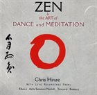 CHRIS HINZE Zen & The Art of Dance and Meditation album cover