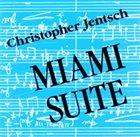 CHRIS JENTSCH Miami Suite album cover