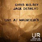 CHRIS KELSEY Chris Kelsey / Jack DeSalvo : Live at Magnolia's album cover