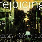 CHRIS KELSEY Kelsey/Porter Duo Plays Ornette, Vol. 2 : Rejoicing album cover
