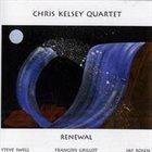 CHRIS KELSEY Renewal album cover
