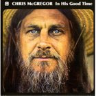 CHRIS MCGREGOR In His Good Time album cover