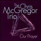 CHRIS MCGREGOR Our Prayer album cover