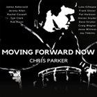 CHRIS PARKER (DRUMS) Moving Forward Now album cover