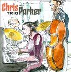 CHRIS PARKER (DRUMS) The Chris Parker Trio album cover