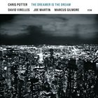 CHRIS POTTER The Dreamer Is the Dream album cover