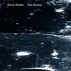 CHRIS POTTER The Sirens album cover