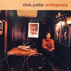 CHRIS POTTER Underground album cover