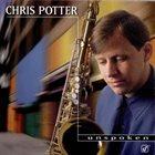 CHRIS POTTER Unspoken album cover