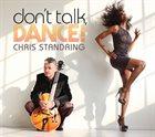 CHRIS STANDRING Don't Talk, Dance! album cover