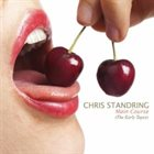 CHRIS STANDRING Main Course (The Early Tapes) album cover