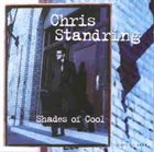 CHRIS STANDRING Shades Of Cool album cover