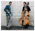 CHRIS THILE Chris Thile, Edgar Meyer : Bass & Mandolin album cover