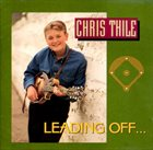 CHRIS THILE Leading Off... album cover
