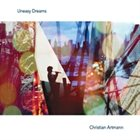 CHRISTIAN ARTMANN Uneasy Dreams album cover