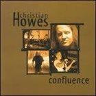 CHRISTIAN HOWES Confluence album cover