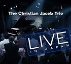 CHRISTIAN JACOB The Christian Jacob Trio : Live In Japan album cover