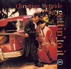 CHRISTIAN MCBRIDE Gettin' to It album cover