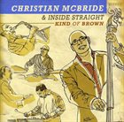 CHRISTIAN MCBRIDE Kind of Brown album cover